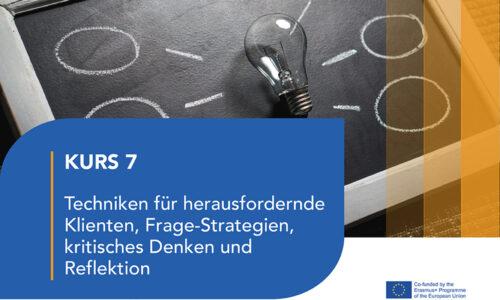 Kurs 7- Techniken für herausfordernde Klienten, Frage-Strategien, kritisches Denken und Reflektion
