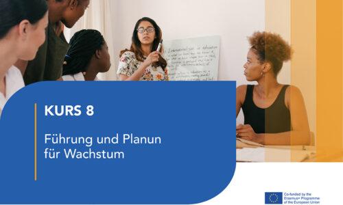 Kurs 8 – Führung und Planung für Wachstum