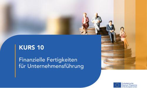 Kurs 10- Finanzielle Fertigkeiten für Unternehmensführung