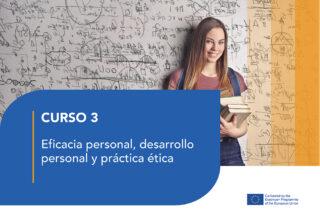 Curso 3 – Eficacia personal, desarrollo personal y práctica ética
