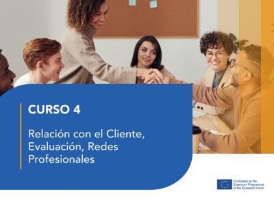 Curso 4 – Relación con el Cliente, Evaluación, Redes Profesionales
