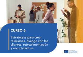 Curso 6 – Estrategias para crear relaciones, diálogo con los clientes, retroalimentación y escucha activa