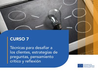 Curso 7- Técnicas para desafiar a los clientes, estrategias de preguntas, pensamiento crítico y reflexión