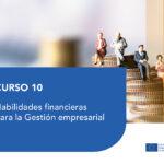 Curso 10- Habilidades financieras para la Gestión empresarial